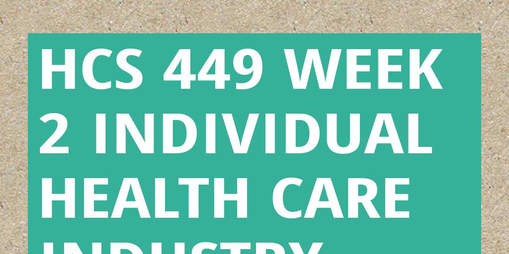 Hcs 449 Health Care Industry
