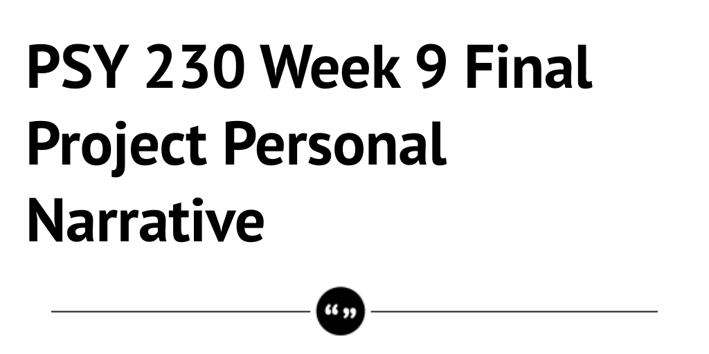 psy230 final Psy 230 week 1 observations $ 999 add to cart psy 230 week 2 history of personality psychology $ 999 add to cart psy 230 week 2 personality theory presentation $ 999 add to cart psy 230 week 3 interactionism.