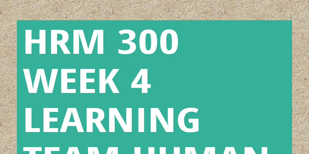 hrm 300 week 2 Hrm 300 week 1 dq 1 the business world has experienced numerous changes as a result of technology and globalization it is important for the field of hrm to be prepared for these changes.