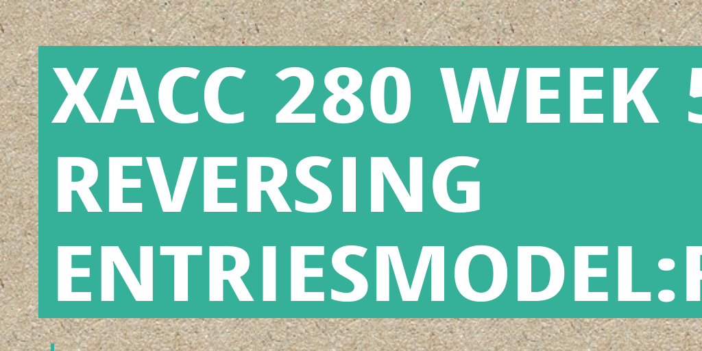 xacc 280 week 9 final Xacc 291 week 9 final assignment the xacc 291 week 9 study guide is a fully comprehensive answer guide that contains all financial ratios and the horizontal and gross hands on equations lesson 6 worksheet.