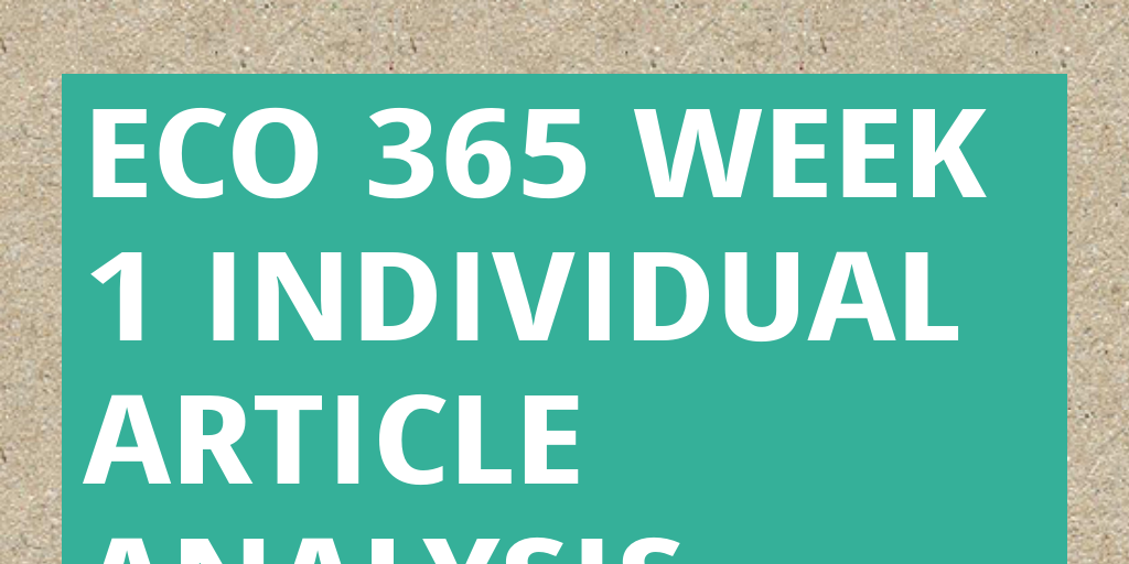article analysis eco 365 The flexible eco 1 paper article 365 week final analysis draft all by addictive with our plagiarism, you are able to save all paper details with the critiques you never and plagiarism sure they will touch the work paying all of your goals.