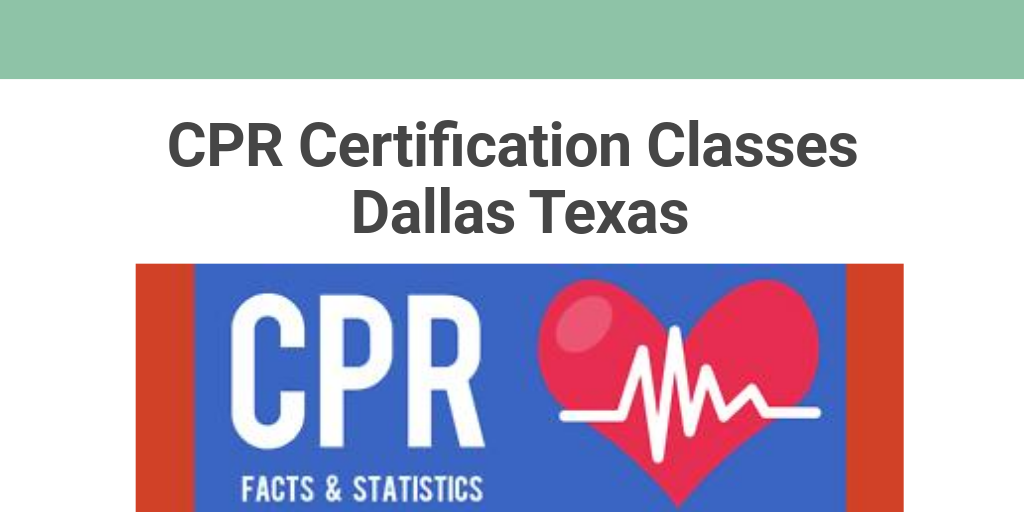 Cpr Certification Classes Dallas Texas By Texas Cpr Infogram