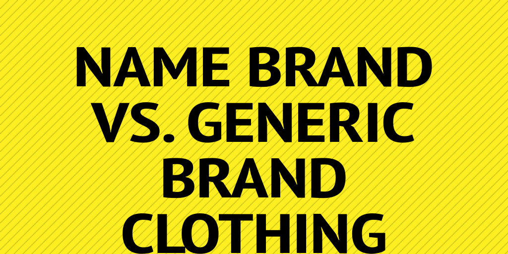 What is the difference between brand name and generic clothing?