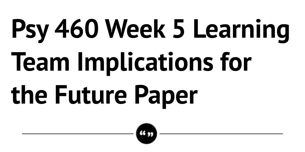Psy 460 week 5