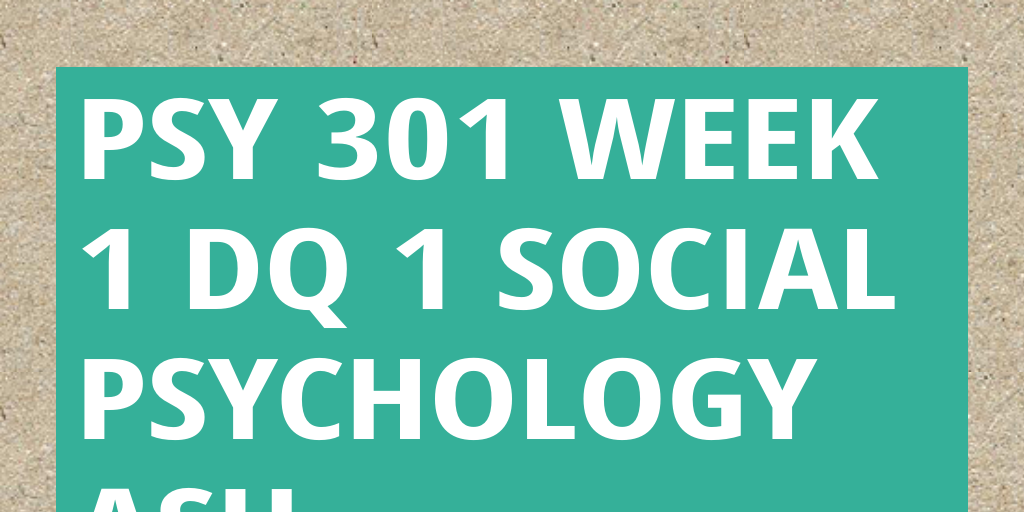 sp3450 social psychology week1 Psy 301 week 1 dq1 social psychology discuss the history of social psychology and describe the critical role this field of study has played in helping us to understand the thoughts.