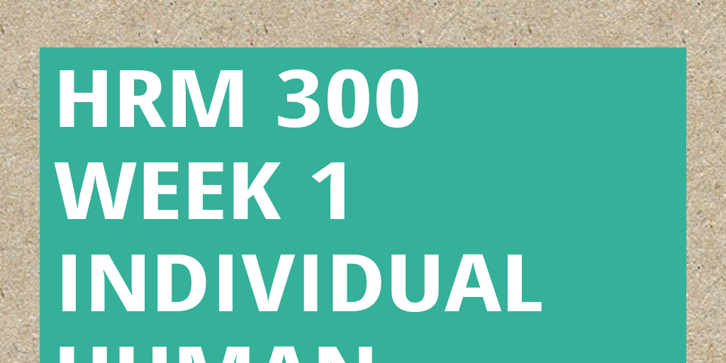 hrm300 w1 human resource management overview