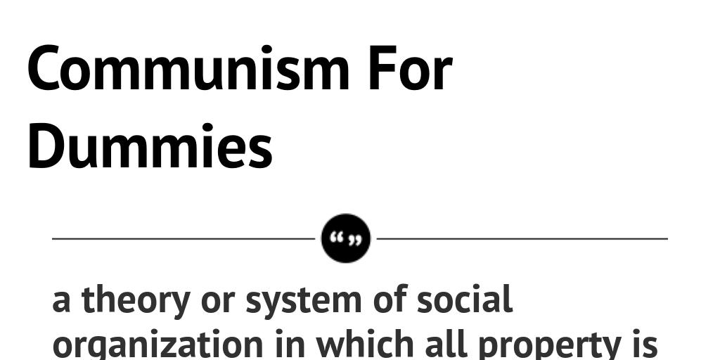 communism for dummies by amirulraziqi infogram