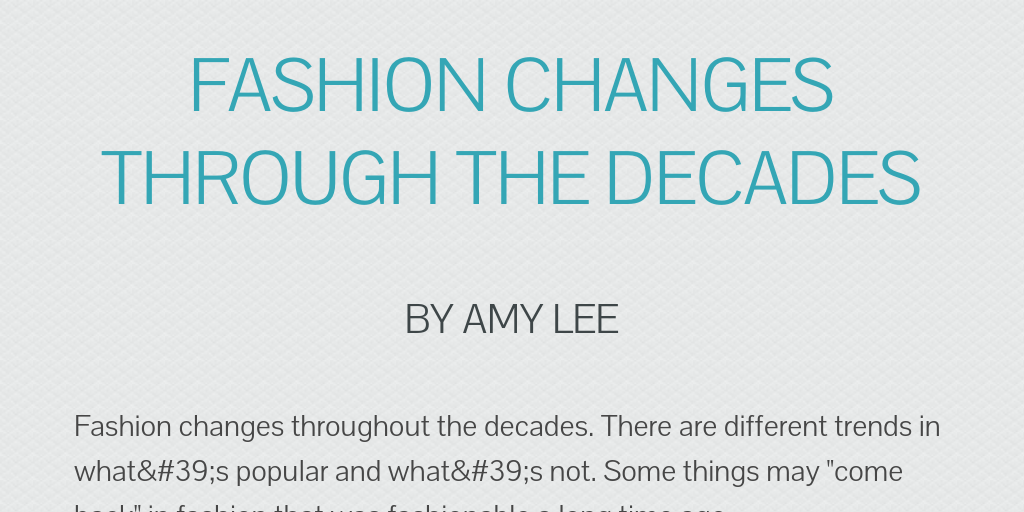 Fashion Changes Through the Decades by amylee18