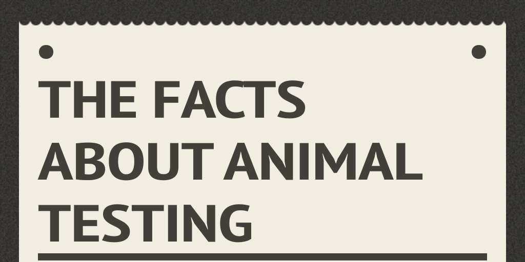 Animal testing the facts