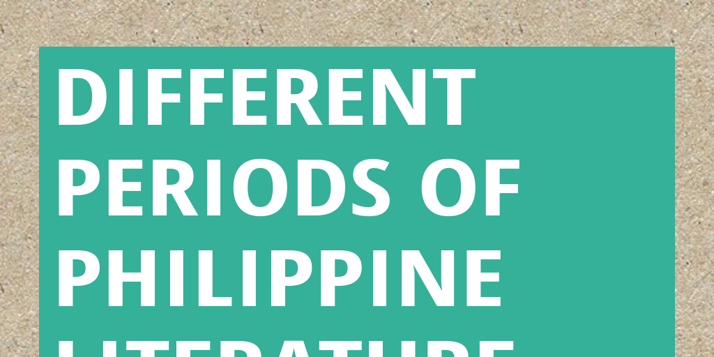 different periods of philippine literature by
