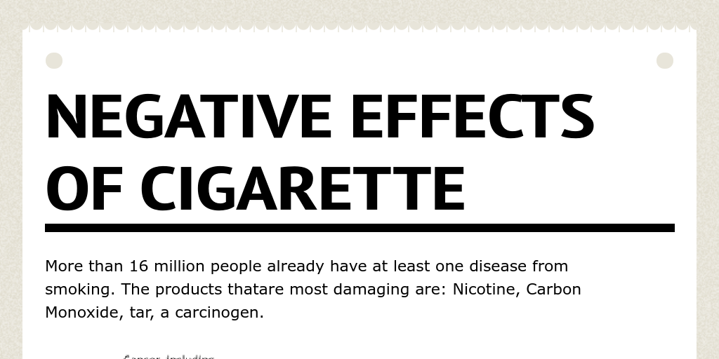 negative effects of cigarettes to the economy In 2016, tobacco companies spent $95 billion marketing cigarettes and smokeless tobacco in the united states effects of increased prices.