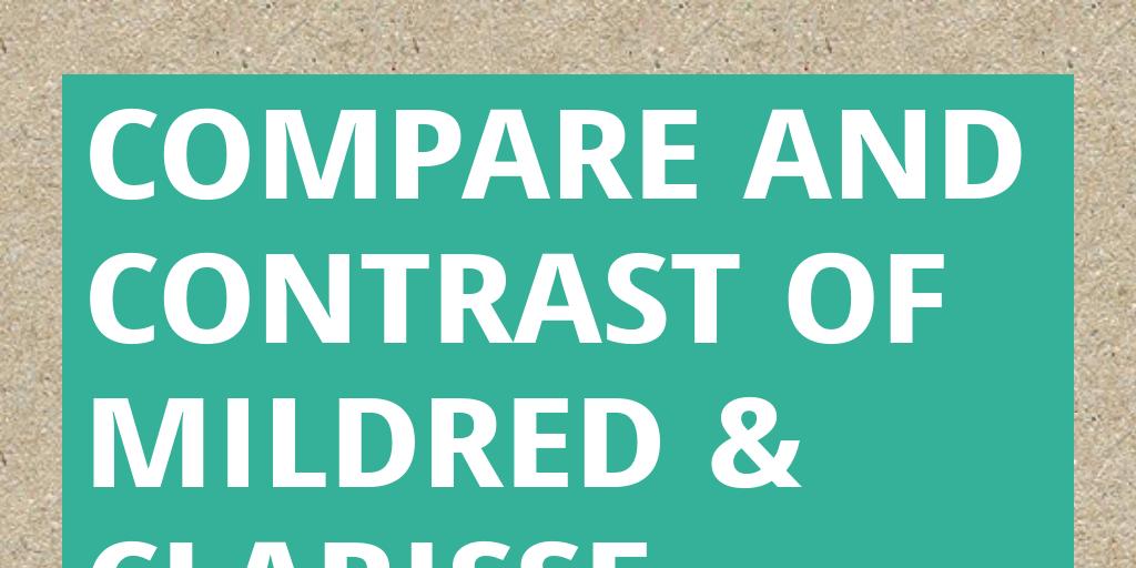 clarisse and mildred comparison