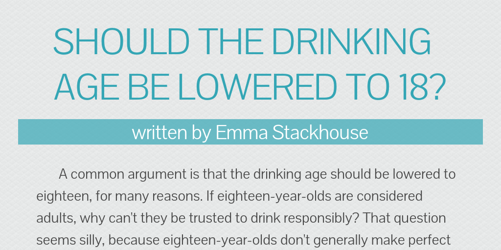 Emmastack By 18 - To The Age Lowered Should Drinking Be Infogram