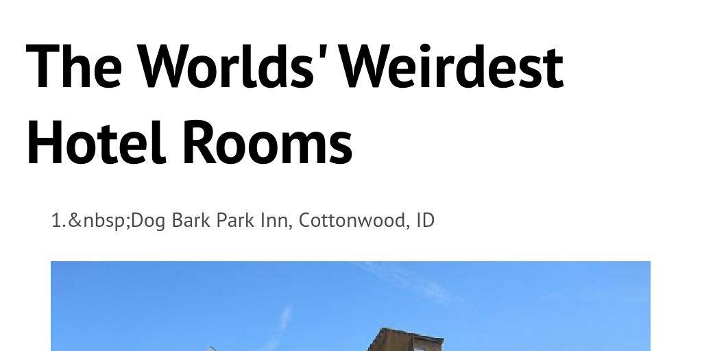 The Worlds' Weirdest Hotel Rooms by katefraser9 - Infogram