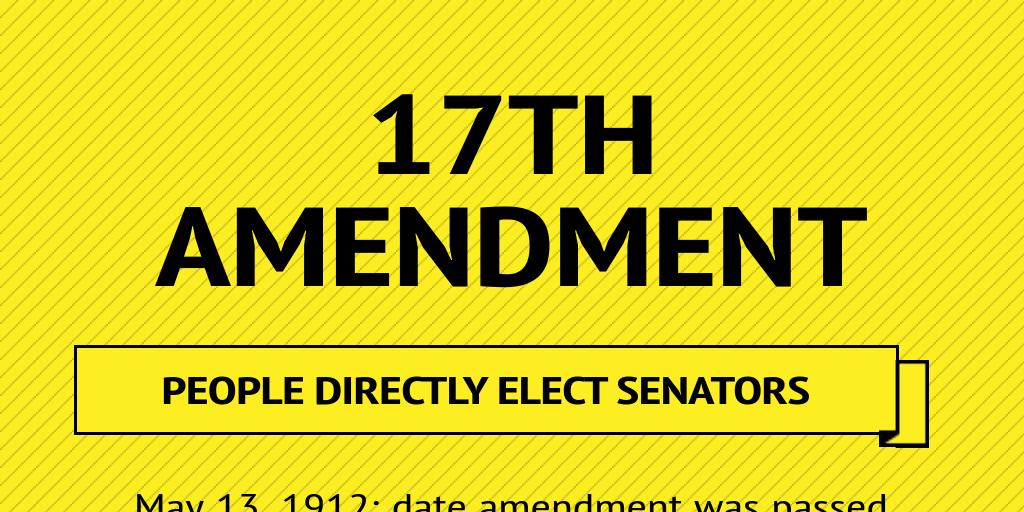 17th Amendment By Kayla Snyder Infogram