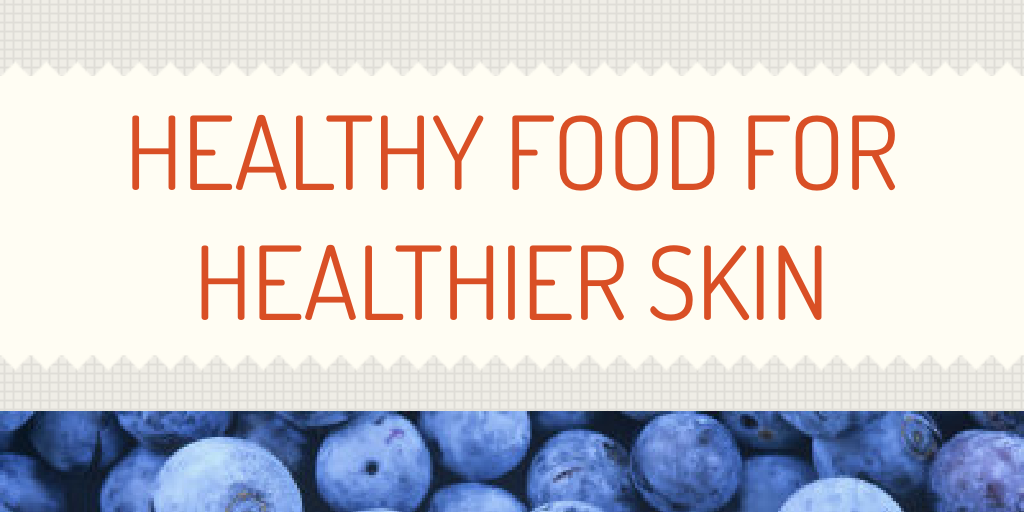 Healthy For Skin Food