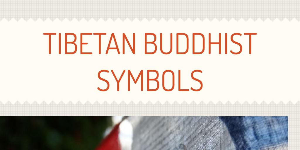 Tibetan Buddhist Symbols by mhaefner - Infogram
