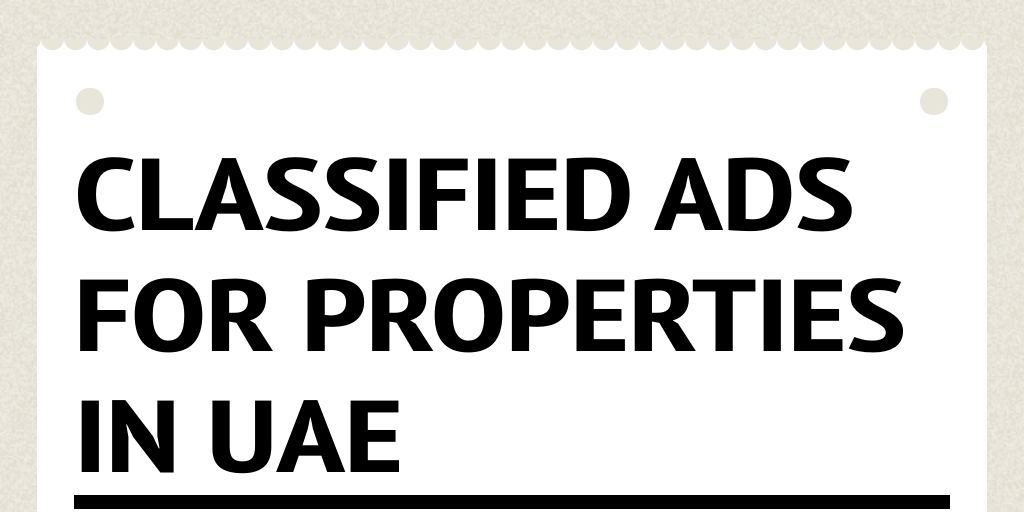 Classified Ads for Properties in UAE by oforo - Infogram