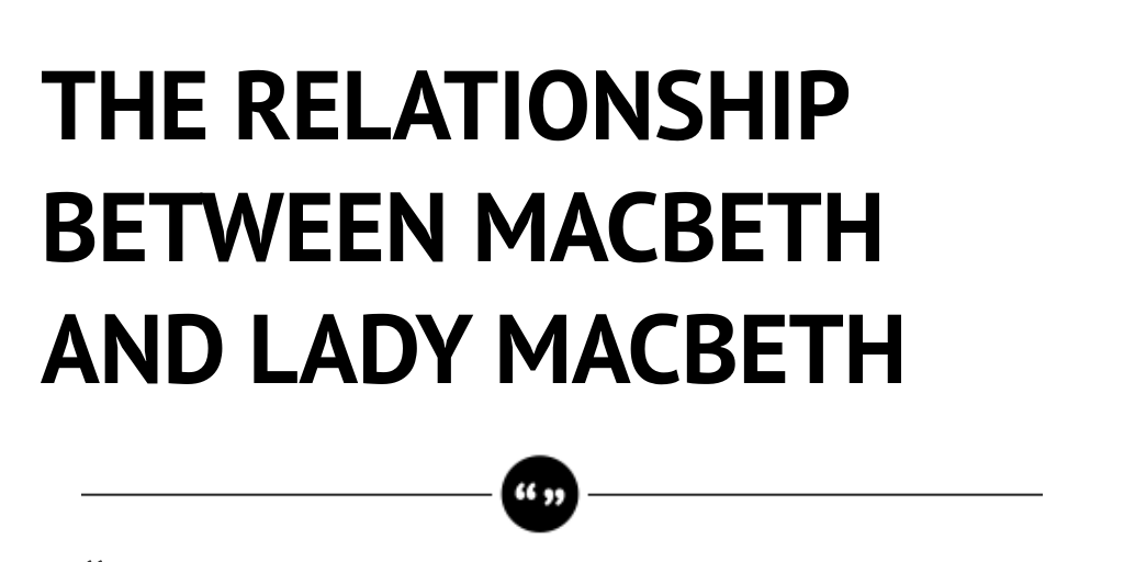 relationship between macbeth and lady macbeth philosophy essay Free essays regarding lady macbeth for essay on macbeth explain how lady macbeth fuels lady macbeth q) gender and its relationship power is one.