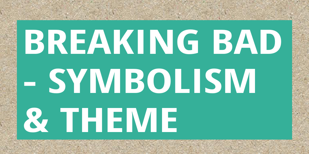 Breaking Bad Symbolism Theme By Tylerb1 Infogram