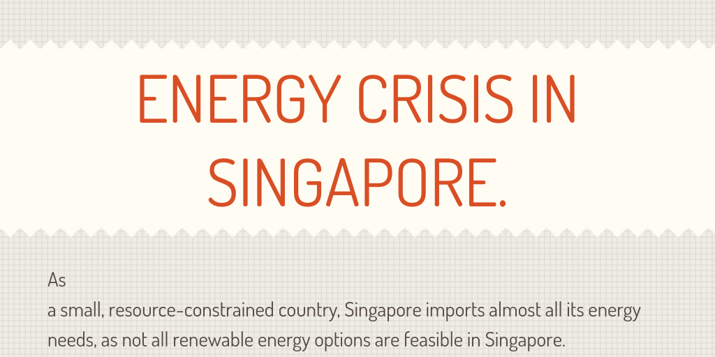 energy crisis in singapore  by yanjiayi - Infogram